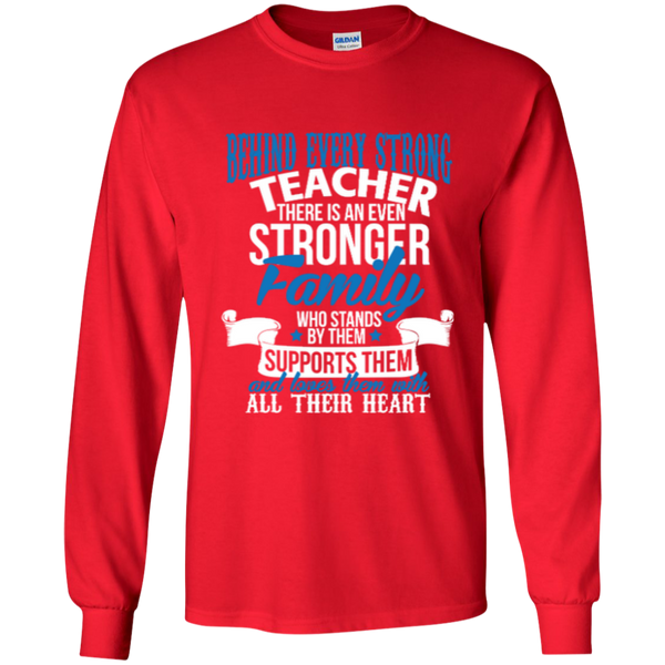 Behind Every Strong Teacher There Is An Even Stronger Family LS Ultra Cotton Tshirt - TeachersLoungeShop - 5