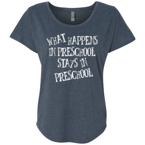 What Happens in Preschool Stays in Preschool Level Ladies Triblend Dolman Sleeve - TeachersLoungeShop - 1