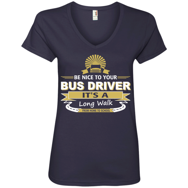 Be Nice to Your Bus Driver It's a Long Walk From Home to School Ladies' V-Neck Tee - TeachersLoungeShop - 4