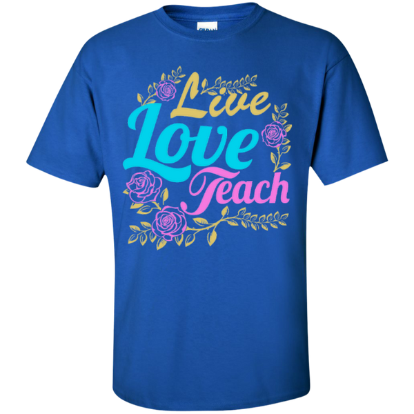 Teacher Live Love Teach T-Shirt - TeachersLoungeShop - 5