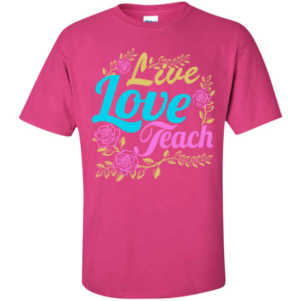 Teacher Live Love Teach T-Shirt - TeachersLoungeShop - 3