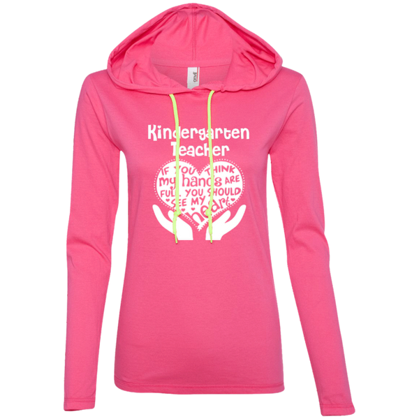 Kindergarten Teacher If You Think My Hands Are Full You Should See My Heart Ladies LS T-Shirt Hoodie - TeachersLoungeShop - 5