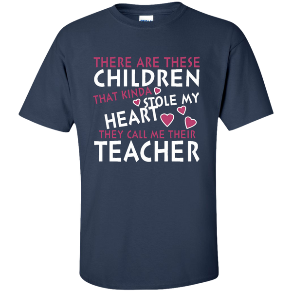 There are these Children that Kinda Stole My Heart They call Me Their Teacher Ultra Cotton T-Shirt - TeachersLoungeShop - 9
