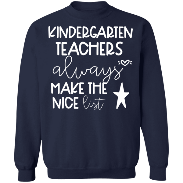 Kindergarten Teachers always make the nice list  Crewneck Pullover Sweatshirt  8 oz.