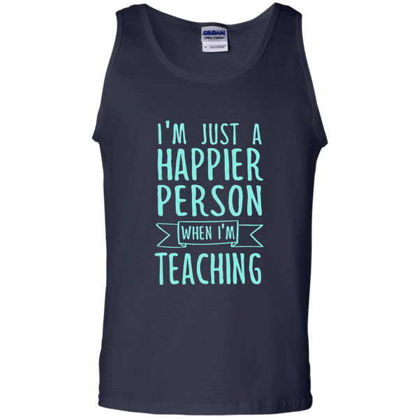 I'm Just a Happier Person When I'm Teaching 100% Cotton Tank Top - TeachersLoungeShop - 2