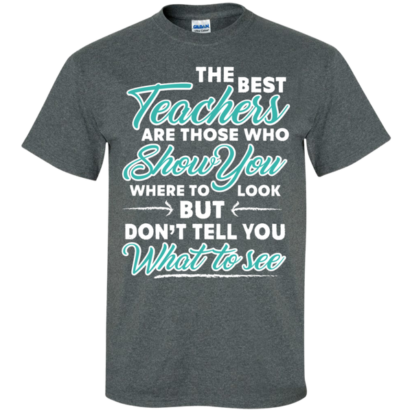 The Best Teachers are those who show you  T-Shirt - TeachersLoungeShop - 9