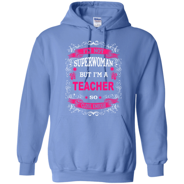 I'm not a Superwoman but I'm a Teacher so Close Enough T-shirt Hoodie - TeachersLoungeShop - 7