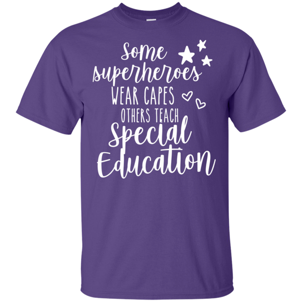 Some Superheroes wear capes other teach Special Education  T-Shirt