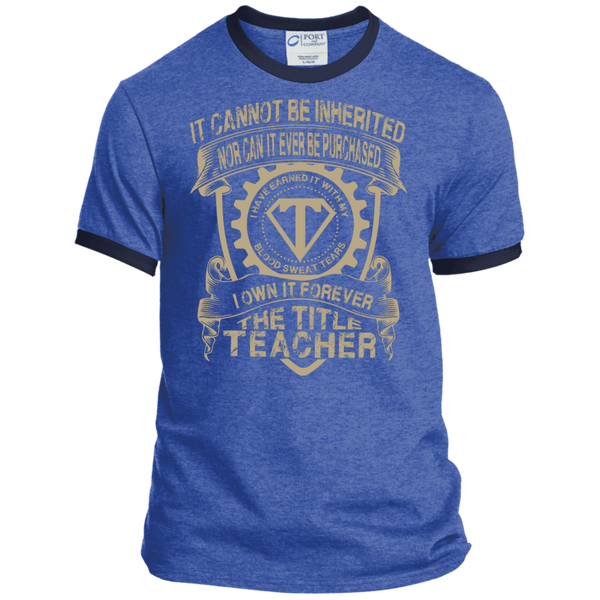 It cannot be inherited nor it ever be purchased I own it forever the title Teacher  Ringer Tee - TeachersLoungeShop - 5
