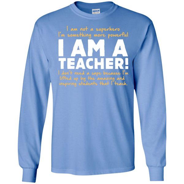 I am not a superhero I'm something more powerful I am a Teacher   Ultra Cotton Tshirt - TeachersLoungeShop - 4