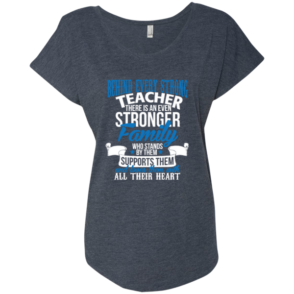 Behind Every Strong Teacher There Is An Even Stronger Family Next Level Ladies Triblend Dolman Sleeve - TeachersLoungeShop - 4