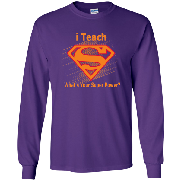 i Teach What's Your Superpower LS Ultra Cotton Tshirt - TeachersLoungeShop - 10