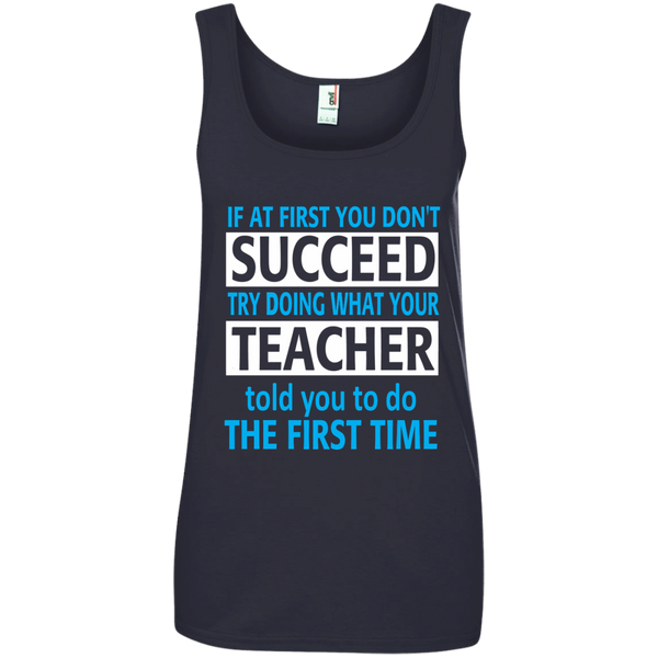 If at First you don't Succeed try doing what your Teacher told you to do the First Time Ladies' 100% Ringspun Cotton Tank Top - TeachersLoungeShop - 4
