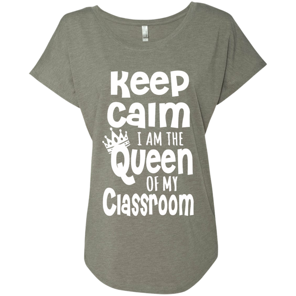 Keep Calm I am the Queen of My Classroom Next Level Ladies Triblend Dolman Sleeve - TeachersLoungeShop - 3