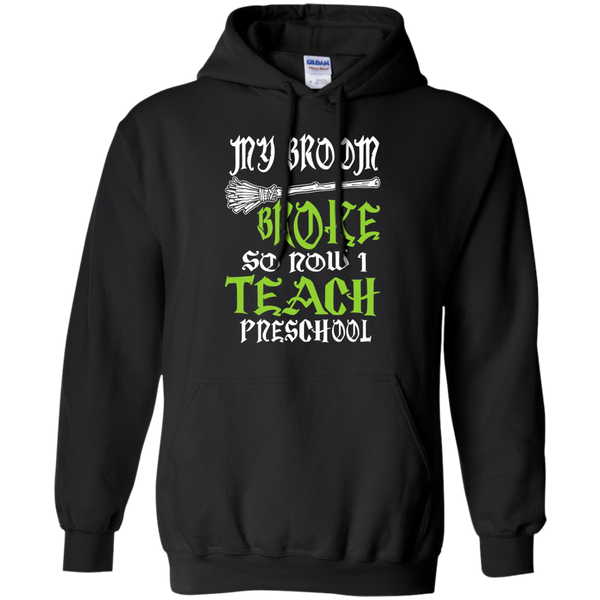 My Broom Broke So Now I Teach Preschool Pullover Hoodie 8 oz - TeachersLoungeShop - 1