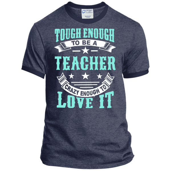 Tough Enough to be a Teacher Crazy Enough to Love It Ringer Tee - TeachersLoungeShop - 5