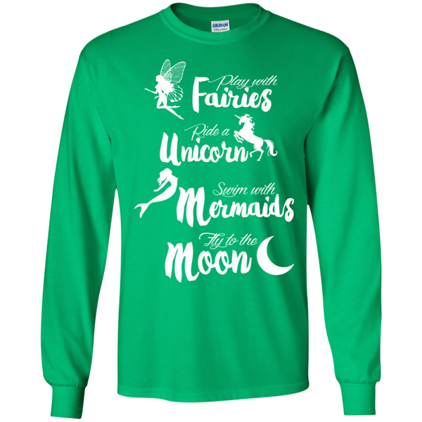 Play with Fairies Ride a Unicorn Swim with Mermaids Fly to the Moon LS Ultra Cotton Tshirt - TeachersLoungeShop - 5