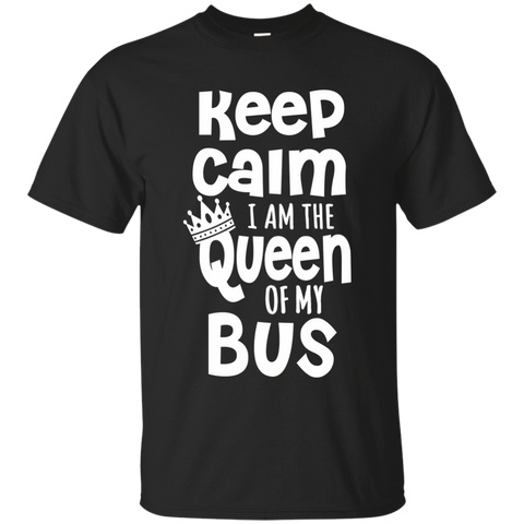 Keep Calm I am the Queen of My Bus Cotton T-Shirt - TeachersLoungeShop - 1