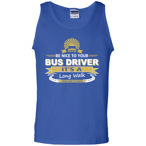 Be Nice to Your Bus Driver It's a Long Walk From Home to School 100% Cotton Tank Top - TeachersLoungeShop - 4