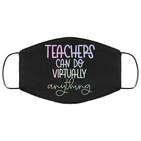 Teachers can do virtually anything Face Mask