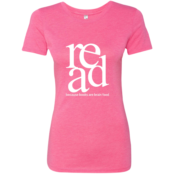 Read Because Books Are Brain Food Next Level Ladies Triblend T-Shirt - TeachersLoungeShop - 7