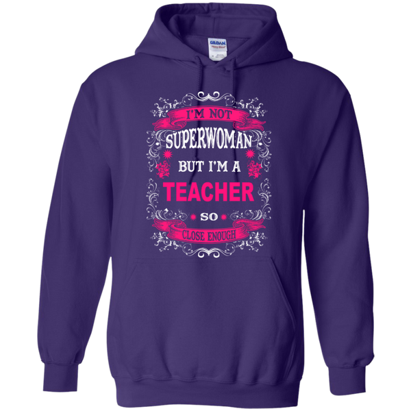 I'm not a Superwoman but I'm a Teacher so Close Enough T-shirt Hoodie - TeachersLoungeShop - 10