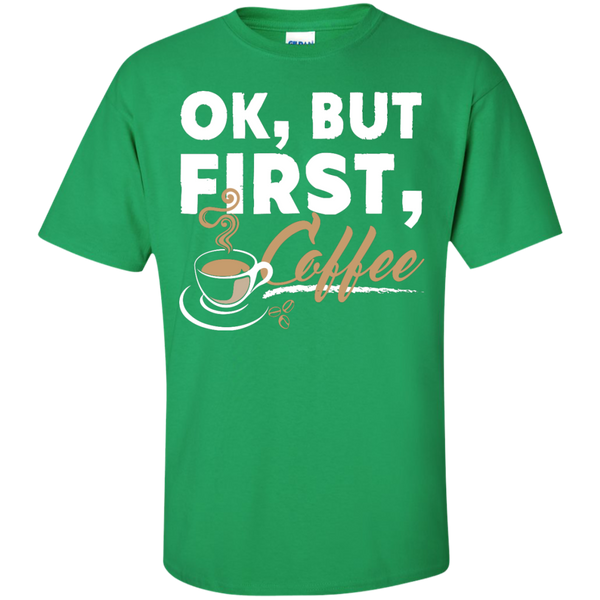 Ok , But First , Coffee T-Shirt - TeachersLoungeShop - 4