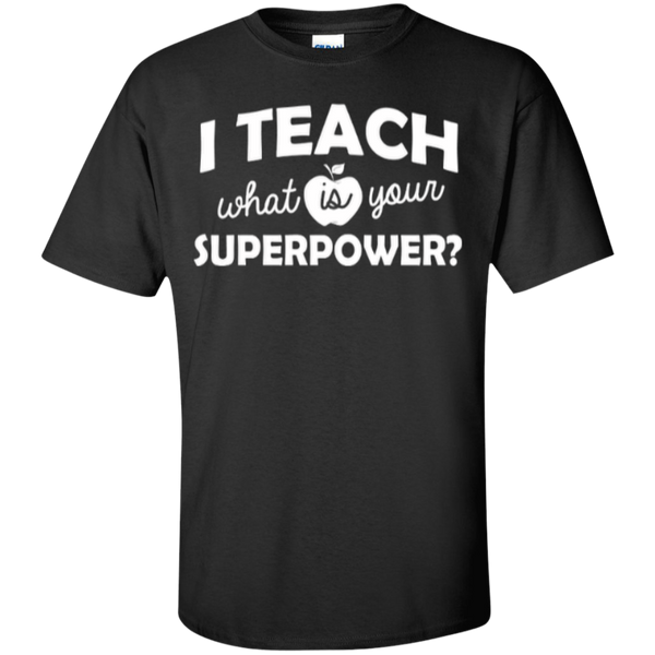 I Teach What is Your Superpower T-Shirt - TeachersLoungeShop - 1