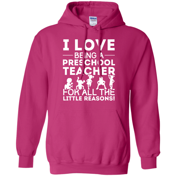 I Love being a Preschool Teacher for all the little reason  Hoodie 8 oz - TeachersLoungeShop - 6