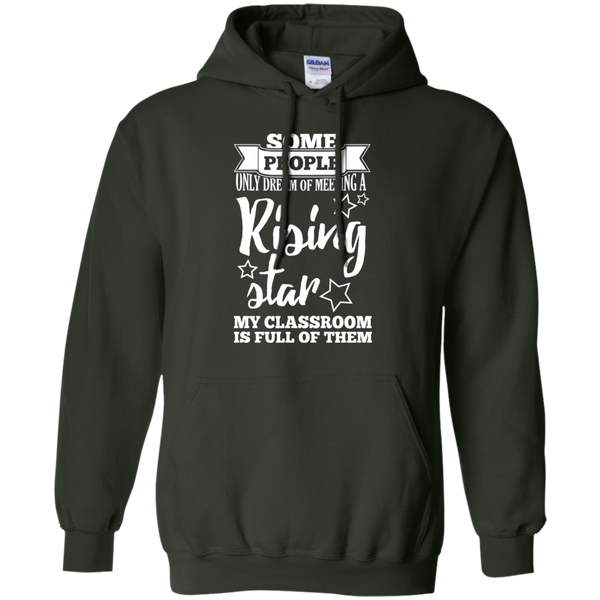 Some people only dream of meeting a rising star Hoodie 8 oz - TeachersLoungeShop - 7