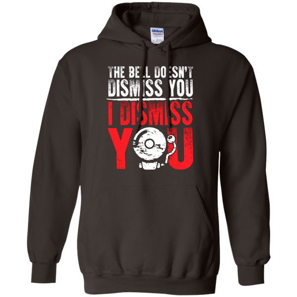 The Bell Doesn't Dismiss you I dismiss you  Hoodie 8 oz - TeachersLoungeShop - 5