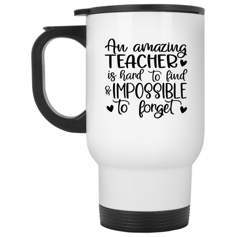An amazing Teacher is hard to find White Travel Mug
