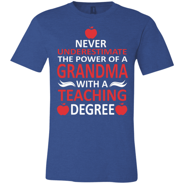 Never underestimate the power of A  grandma with a teaching degree T-Shirt