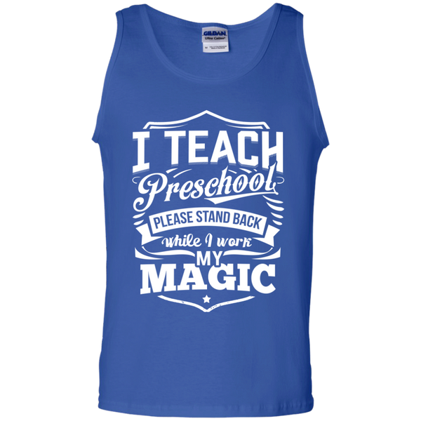 I Teach Preschool please stand while I work my magic Tank Top - TeachersLoungeShop - 4