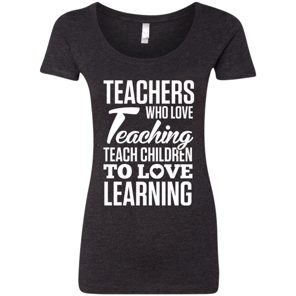 Teachers who love Teaching Teach Children  to love Learning Next Level Ladies Triblend Scoop - TeachersLoungeShop - 3
