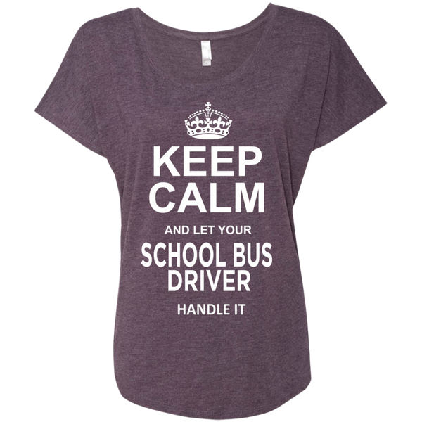 Keep Calm and let your School Bus Driver handle it Next Level Ladies Triblend Dolman Sleeve - TeachersLoungeShop - 6