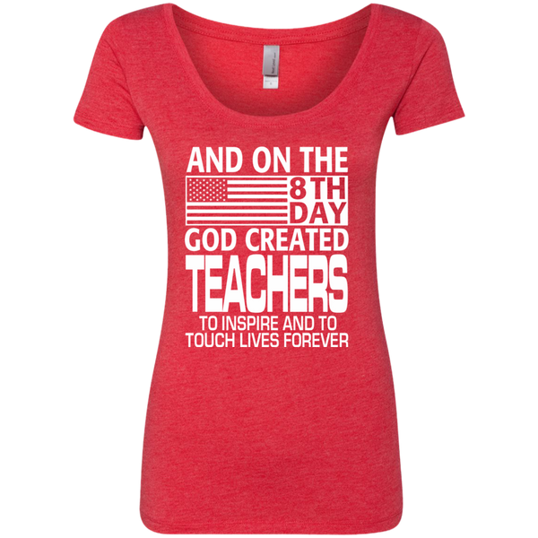 And on the 8th Day God Created Teachers to Inspire and to Touch Lives Forever Next Level Ladies Triblend Scoop - TeachersLoungeShop - 5