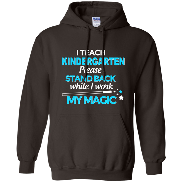 I Teach Kindergarten Please Stand Back While I Work My Magic Pullover Hoodie 8 oz - TeachersLoungeShop - 5