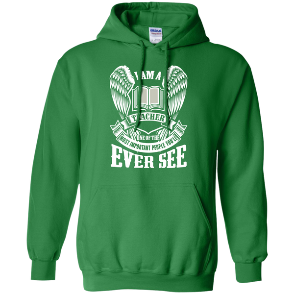 I am a Teacher One of the Most Important People You'll Ever See Pullover Hoodie 8 oz - TeachersLoungeShop - 7