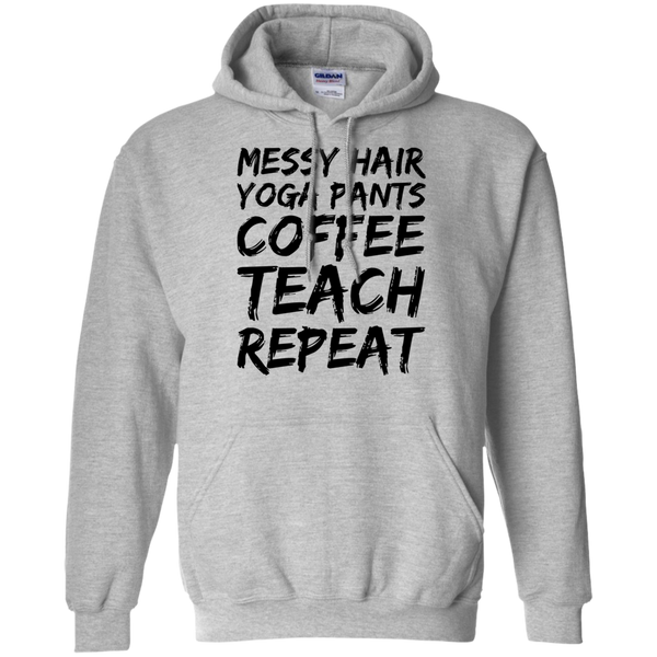 Messy Hair Yoga Pants Coffee Teach Repeat Hoodie
