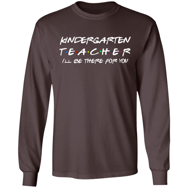 Kindergarten Teacher I'll Be there LS  T-Shirt