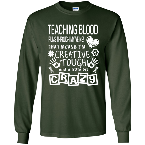 Teaching Blood Runs Through My Veins I'm Creative Tough and Crazy LS Ultra Cotton Tshirt - TeachersLoungeShop - 2