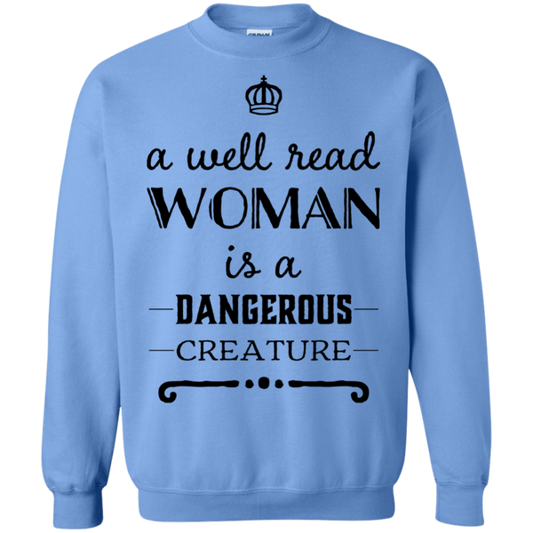 A well read woman is a dangerous Creature Sweatshirt
