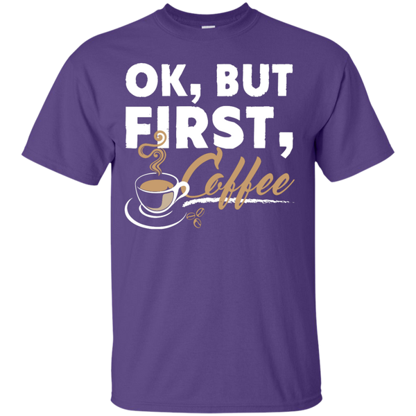 Ok , But First , Coffee T-Shirt - TeachersLoungeShop - 11