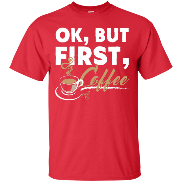 Ok , But First , Coffee T-Shirt - TeachersLoungeShop - 8