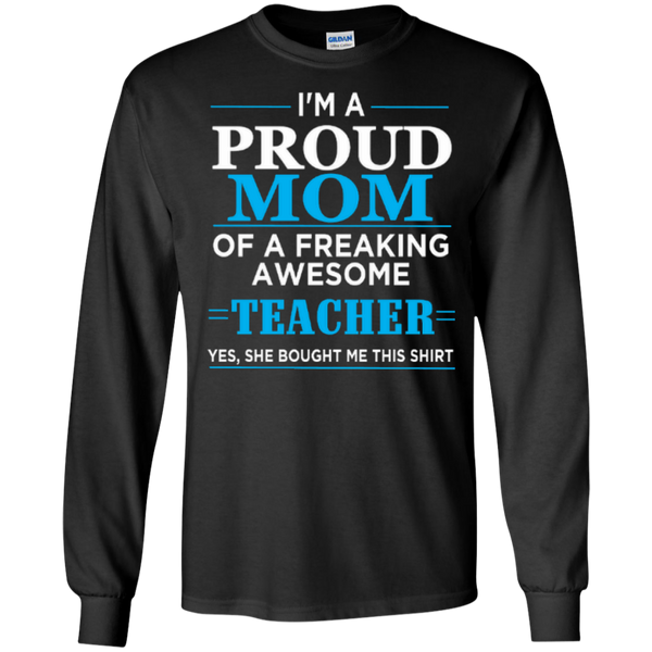 I'm a Proud Mom of a Freaking Awesome Teacher LS Ultra Cotton Tshirt - TeachersLoungeShop - 1