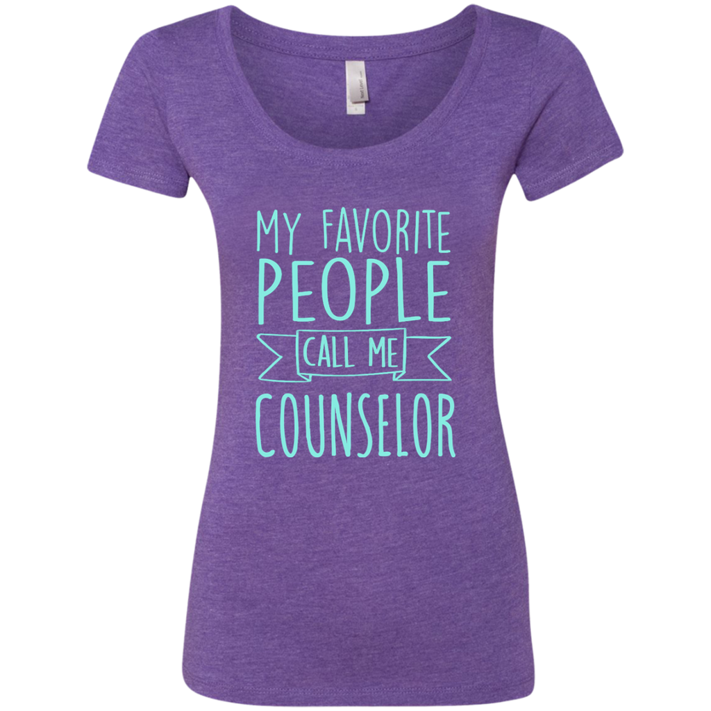 My Favorite People call Me Counselor Next Level Ladies Triblend Scoop - TeachersLoungeShop - 1