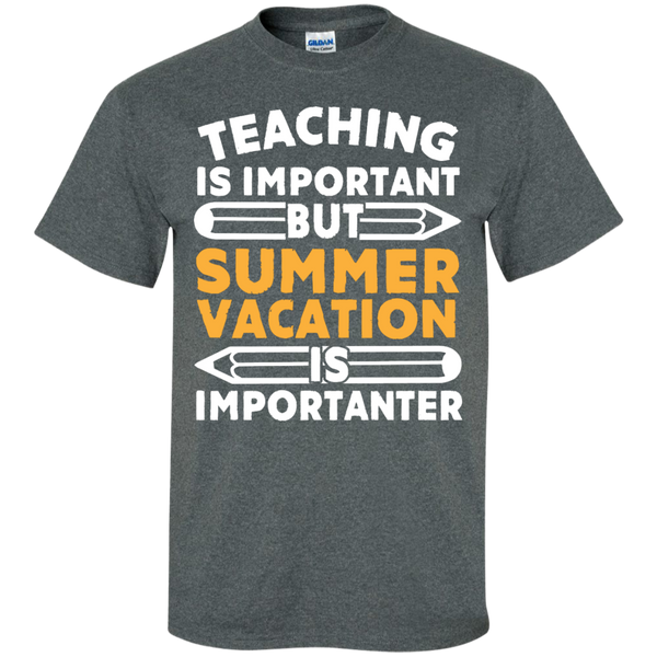 Teaching is important but Summer Vacation is importanter T-Shirt - TeachersLoungeShop - 6