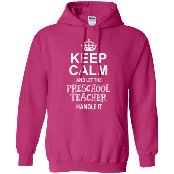 Keep Calm and Let The Preschool Teacher Handle it    Hoodie 8 oz - TeachersLoungeShop - 5
