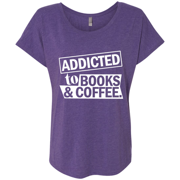 Addicted to Books and Coffee Next Level Ladies Triblend Dolman Sleeve - TeachersLoungeShop - 3